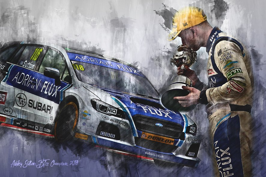 BTCC Champion 2017 Ashley Sutton Motorsport Art